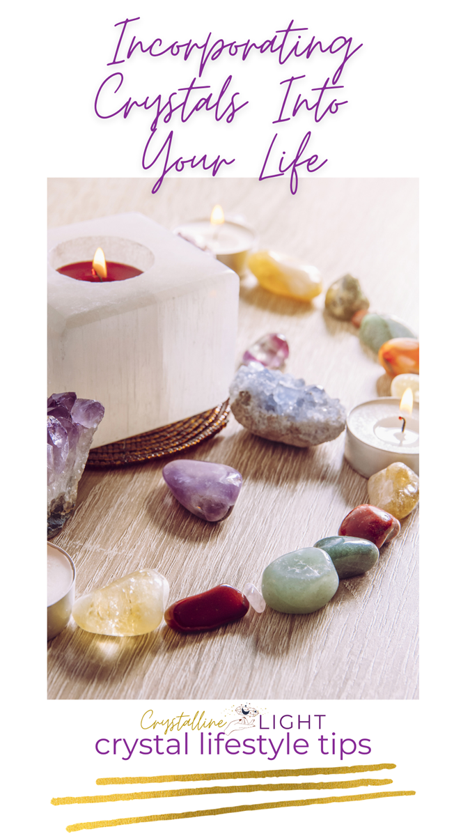 Incorporating Crystals Into Your Life
