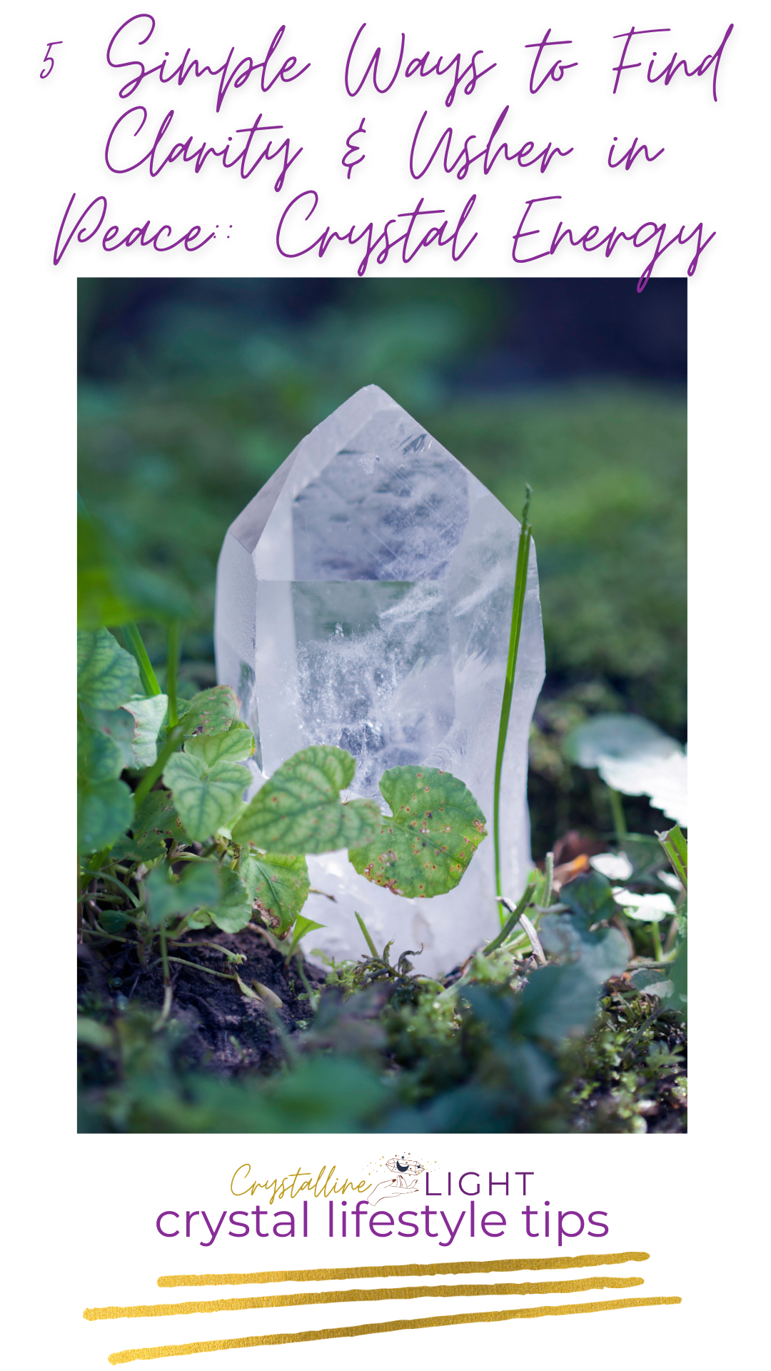 5 Simple Ways to Find Clarity & Usher In Peace: Crystal Energy