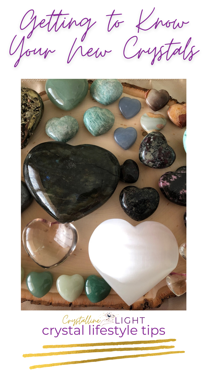 Getting to Know Your New Crystals
